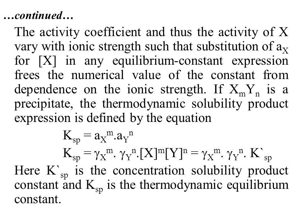 Ksp = Xm. Yn.[X]m[Y]n = Xm. Yn. K`sp